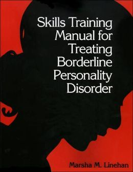 Skills Training Manual Dialectical Behavior Therapy Borderline Personality Disorder Personality Disorder