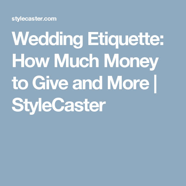 Wedding Gift Etiquette: How Much Money To Give & Other