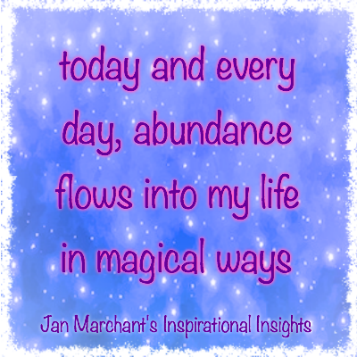 today and everyday, abundance flows into my life in magical ways 💖