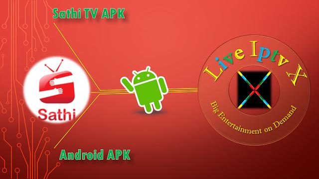 Sathi TV PREMIUM IPTV ANDROID APK Sathi TV APK : This app delievers