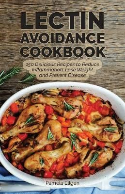 Download ebook the lectin avoidance cookbook 150 delicious recipes download ebook the lectin avoidance cookbook 150 delicious recipes to reduce inflammation lose weight and prevent disease epub pdf prc healthy forumfinder Gallery
