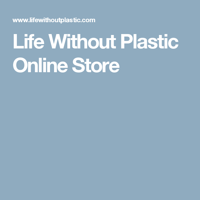 Life Without Plastic Online Store