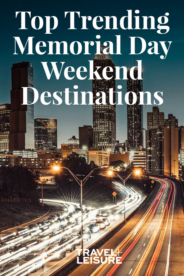 The Top Trending Memorial Day Weekend Destinations For 2019 According To Google Weekend Vacations Memorial Day Cities In North Carolina