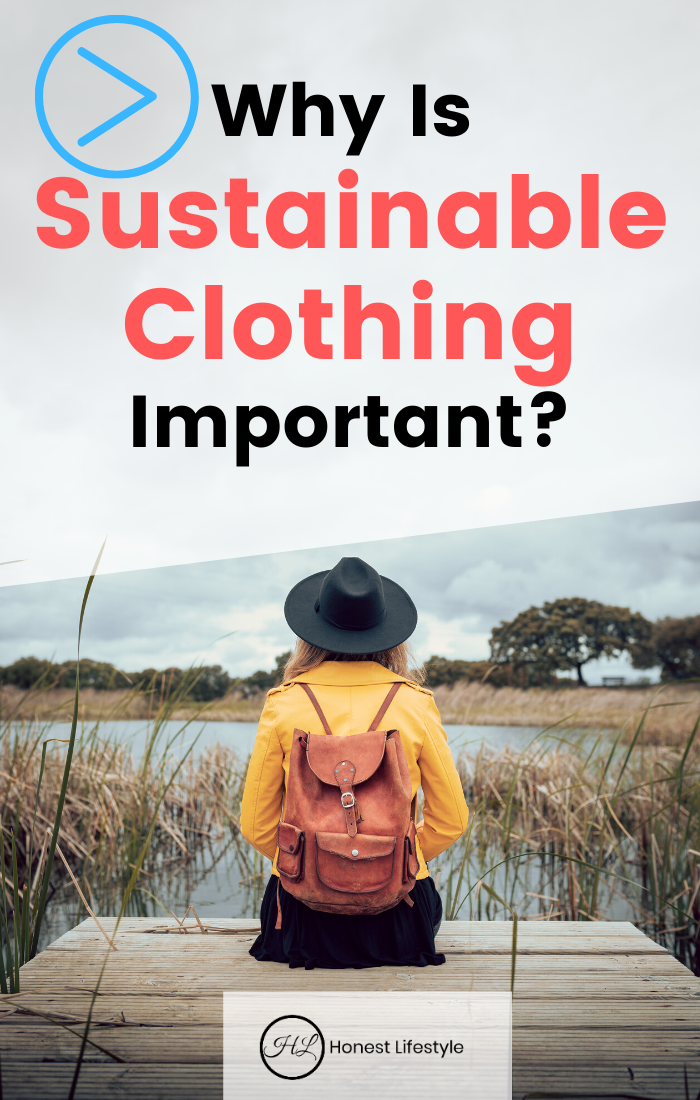 Why Is Sustainable Clothing Important?