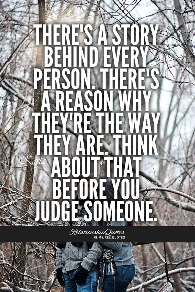 Dont judge othersEVER!!! Its not your job! | Before you