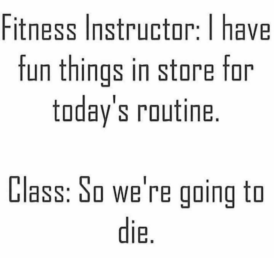 Literally Me Today When My Coach Said Tomorrow Is Going To Be Fun Workout Quotes Funny Funny Gym Quotes Workout Humor