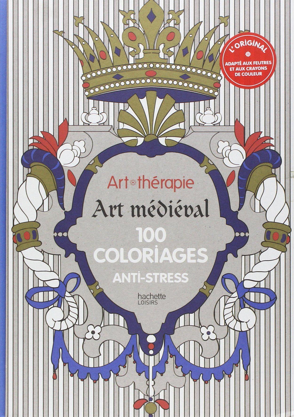 art thrapie art mdival 100 coloriages anti stress amazonca