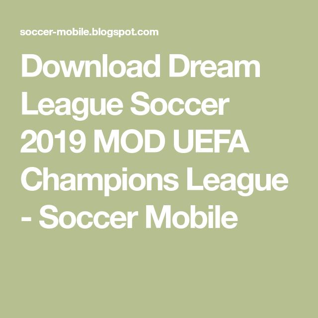 Download Dream League Soccer 2019 MOD UEFA Champions League - Soccer