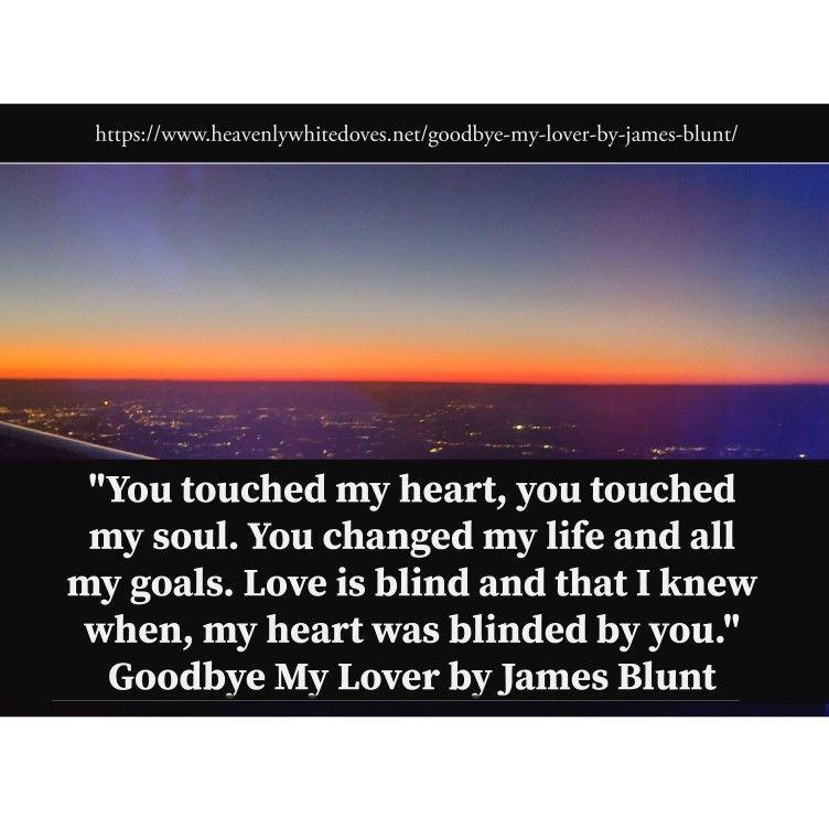 Goodbye My Lover By James Blunt James Blunt Relationship Breakup Breakup