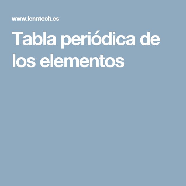 tabla peridica de los elementos - Tabla Periodica Lenntech