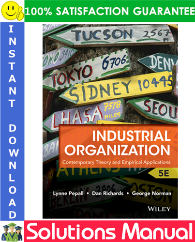 Industrial Organization Contemporary Theory And Empirical Applications 5e Solutions Manual Theories Application Solutions