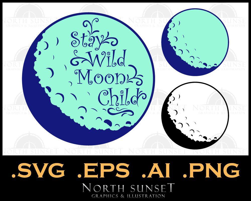 Stay Wild Moon Child Illustration Graphic Moon Vector