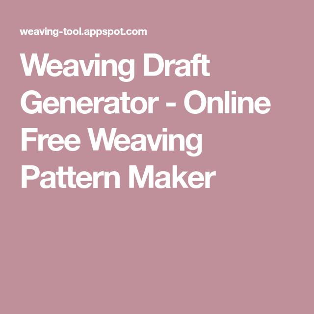 Weaving Draft Generator Online Free Weaving Pattern Maker