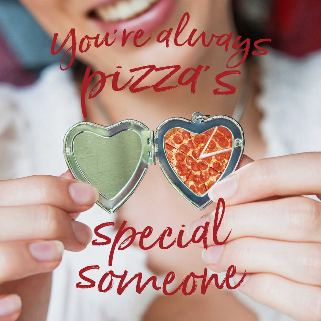 Youre always pizzas special someone creative hobbies