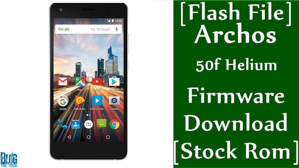 Flash File] Archos 50f Helium Firmware Download [Stock Rom