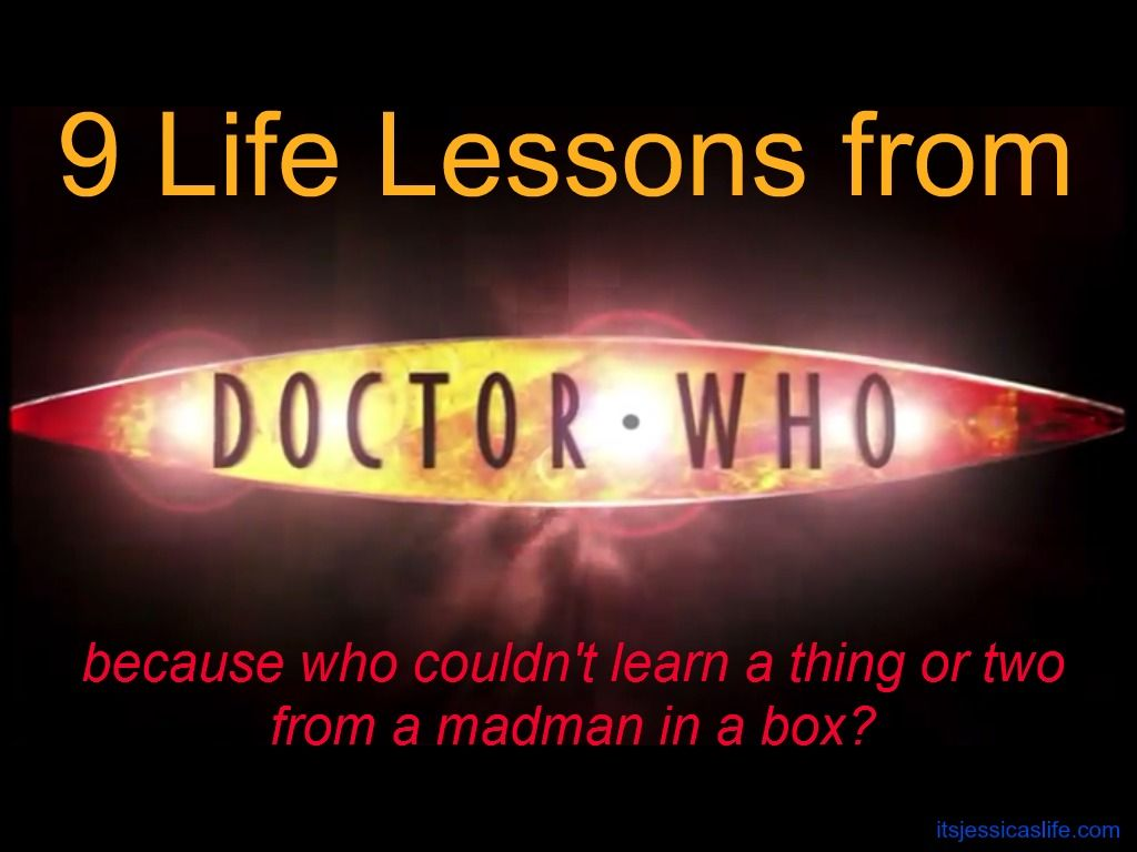 9 Life Lessons from Doctor Who