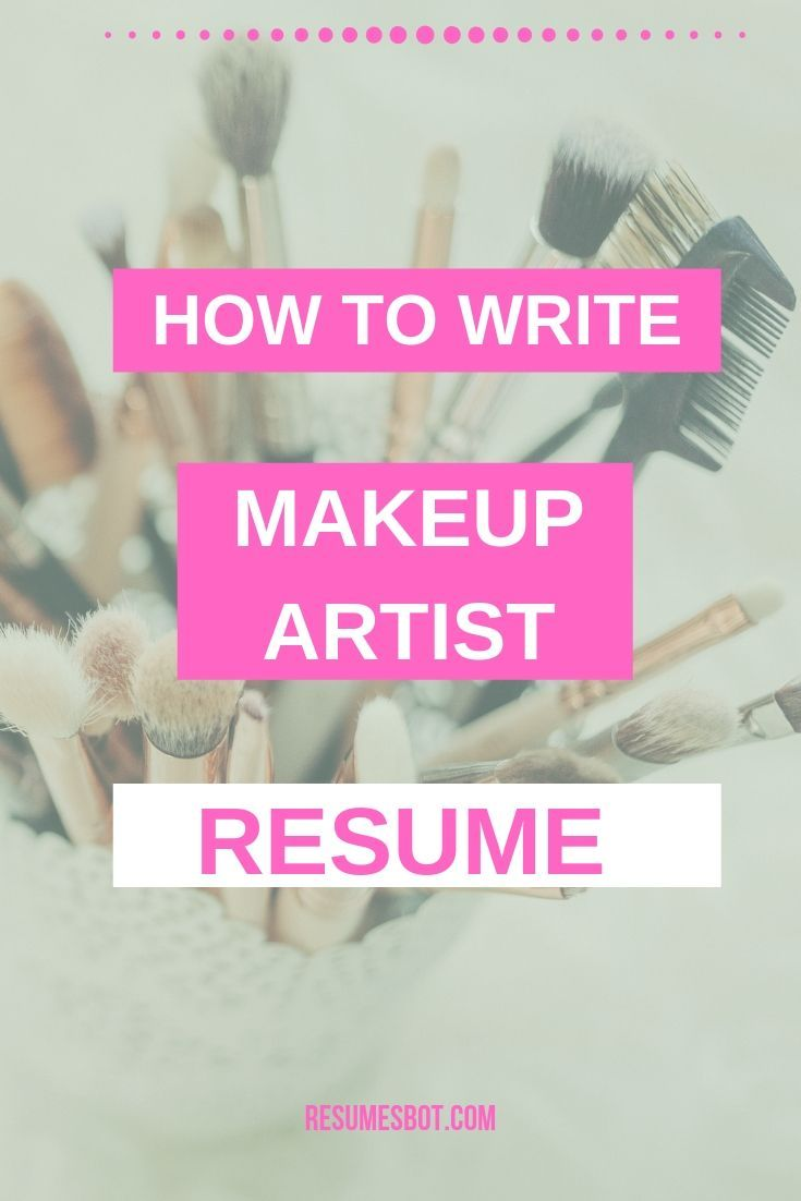 Makeup Artist Resume Samples and Tips [PDF+DOC Templates] 2019 - Artist resume, Makeup artist resume, Resume, Resume advice, Job advice, Resume writing tips - Want Your Makeup Artist Resume Example looks better  ⏩ Use ⚡ ATSfriendly Guide for writing an effective Makeup Artist Resume and free Examples in ✅ PDF ✅ MS Word Version