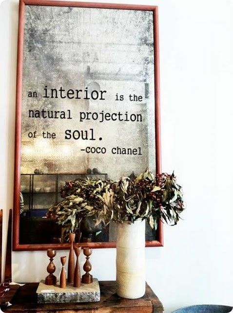 An Interior Is The Natural Projection Of The Soul. So True.
