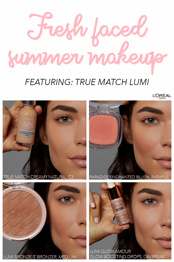 Get A Fresh Faced Summer Makeup Look With L Oreal Paris True Match Foundation Paradise Enchanted Blush Lumi Bronze I Summer Makeup Summer Makeup Looks Makeup