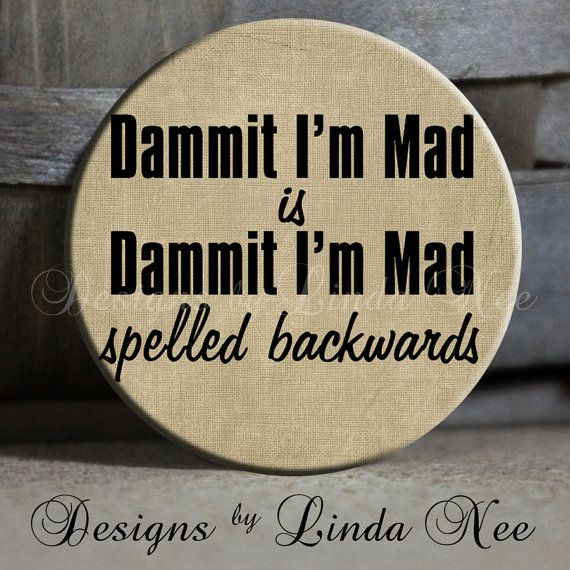 Dammit I'm Mad Is by DesignsbyLindaNeeToo