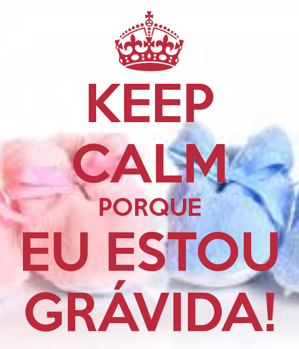 Keep Calm Que Estou Grávida Gravidez Baby Pregnancy E Sweet