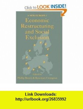 Economic Restructuring And Social Exclusion A New Europe? (9781857281507) Phillip Brown, Rosemary Crompton , ISBN-10: 1857281500  , ISBN-13: 978-1857281507 ,  , tutorials , pdf , ebook , torrent , downloads , rapidshare , filesonic , hotfile , megaupload , fileserve