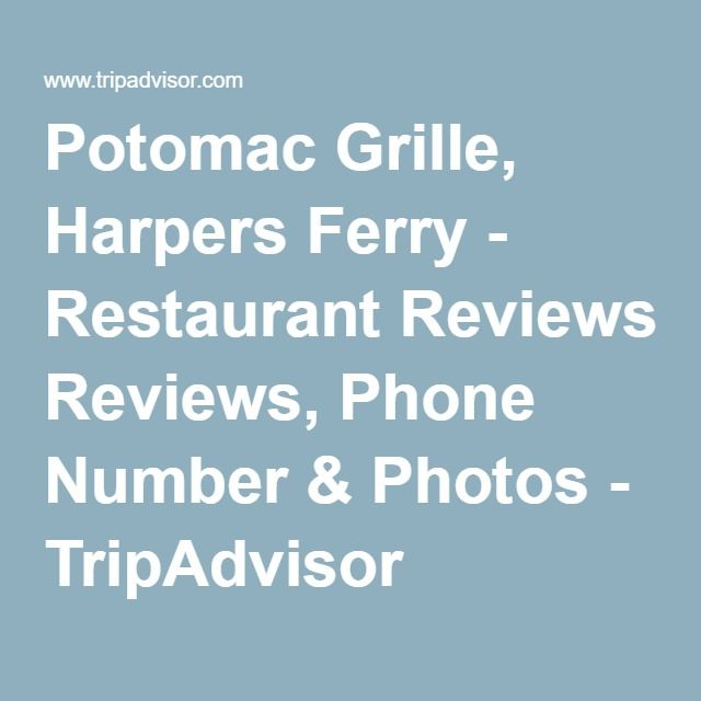 Potomac Grille Harpers Ferry Restaurant Reviews Phone Number - Trip advisor harpers ferry