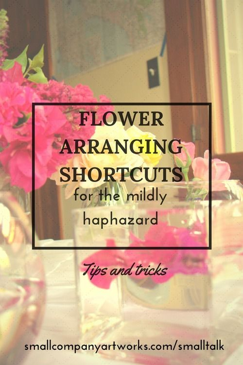 flower arranging shortcuts from small company artworks' small talk blog