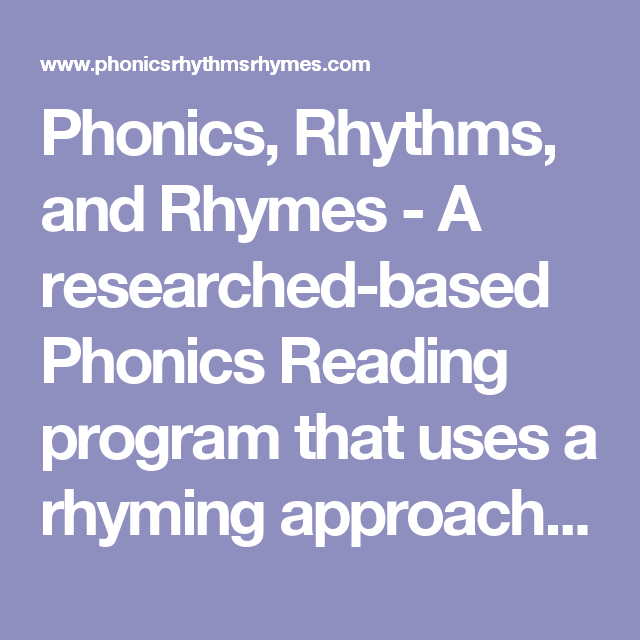 Phonics, Rhythms, and Rhymes - A researched-based Phonics Reading program that uses a rhyming approach to teach students to read! We have thousands of benchmarks, post-tests and testimonials to prove that it works!