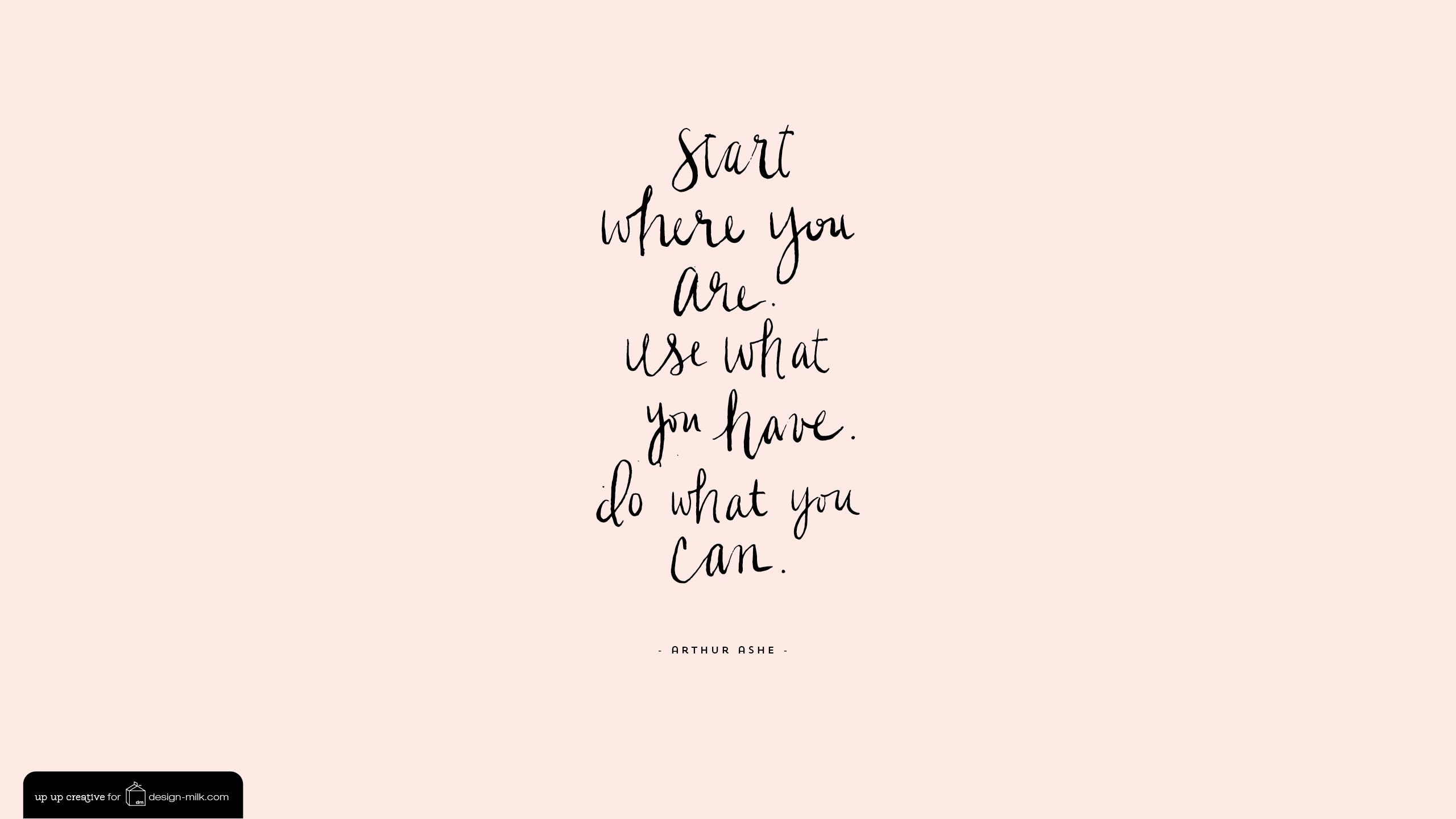 Start Where You Are Use What You Have Do What You Can Desktop Wallpaper Laptop Wallpaper Quotes Macbook Air Wallpaper Imac Wallpaper