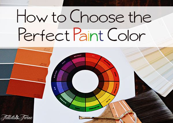 Tidbits & Twine: 7 tips for choosing the perfect paint color.  Full details at: http://tidbitsandtwine.com/how-to-choose-the-perfect-wall-color/