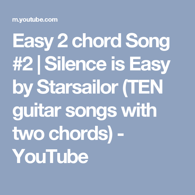 Easy 2 chord Song #2 | Silence is Easy by Starsailor (TEN guitar ...