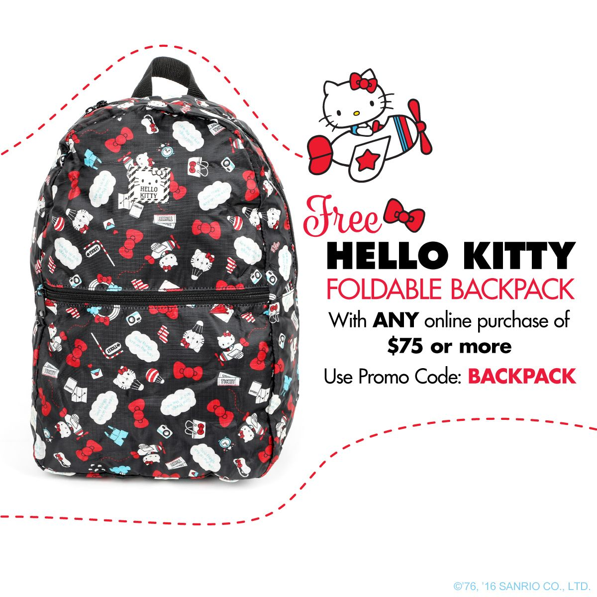 Get a free Hello Kitty Foldable Backpack with any online purchase of  75 or  more. e7efab7960c59