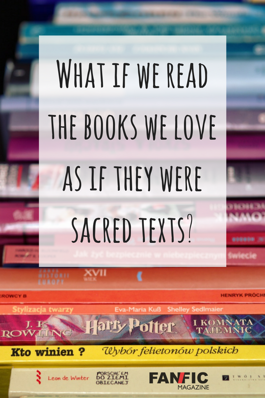 Harry Potter And The Sacred Text What If We Read The Books We Love As If They Were Sacred Texts This Is The Question Vaness Sacred Text Beloved Book Sacred