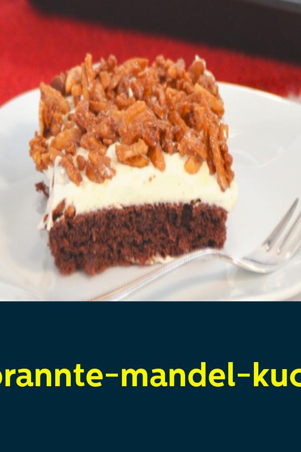 Pin Von Birgit Thoma Auf Rezepte Gebrannte Mandeln Lebensmittel Essen Kuchen