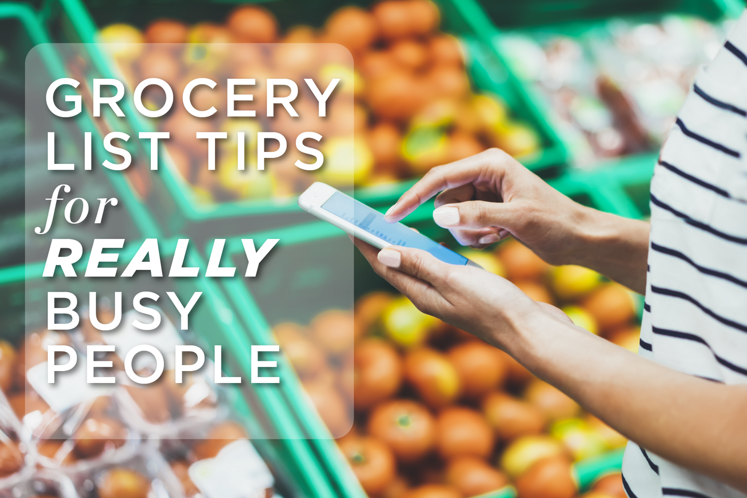 5 Tips For Making An Organized Grocery List From Really