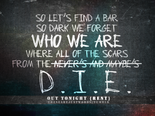 Powerful Quote From Rent Lyrics To Live By Words Favorite Words