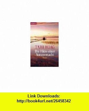 Die Hitze einer Sommernacht. (9783442353958) Tami Hoag , ISBN-10: 3442353955  , ISBN-13: 978-3442353958 ,  , tutorials , pdf , ebook , torrent , downloads , rapidshare , filesonic , hotfile , megaupload , fileserve