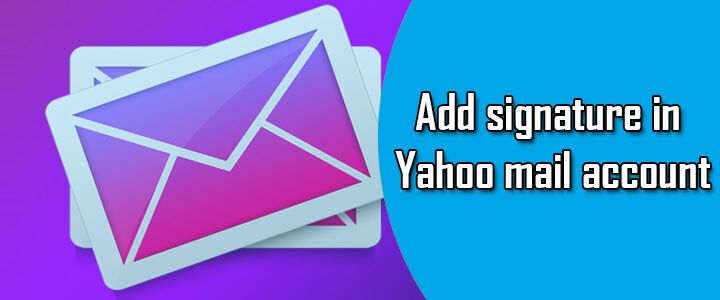 You Can Easily Add Signature To Yahoo Mail Account By These Simple Steps Or Contact Yahoo Customer Care To Take Quick Hel Mail Account Accounting Add Signature