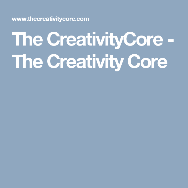 The CreativityCore - The Creativity Core