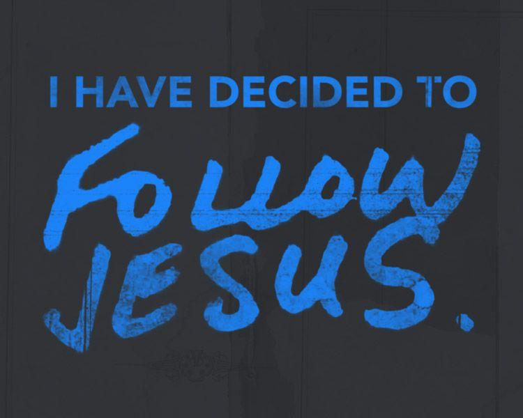 Baptism Tshirt Design   I have decided to follow Jesus ...