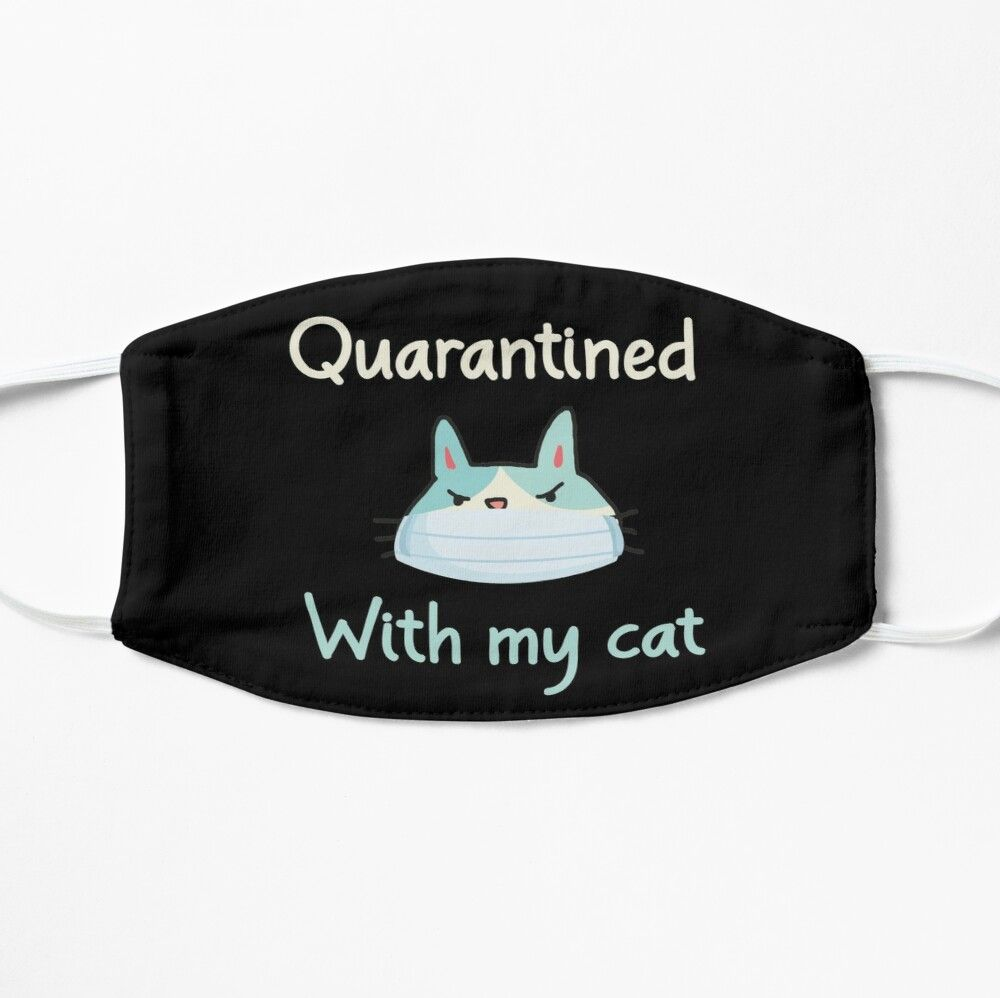 Quarantined With My Cat A Funny Quote With A Cute Cat Wearing A Mask Graphic Illustration Mask By Merchspot Graphic Illustration Funny Face Mask Mask