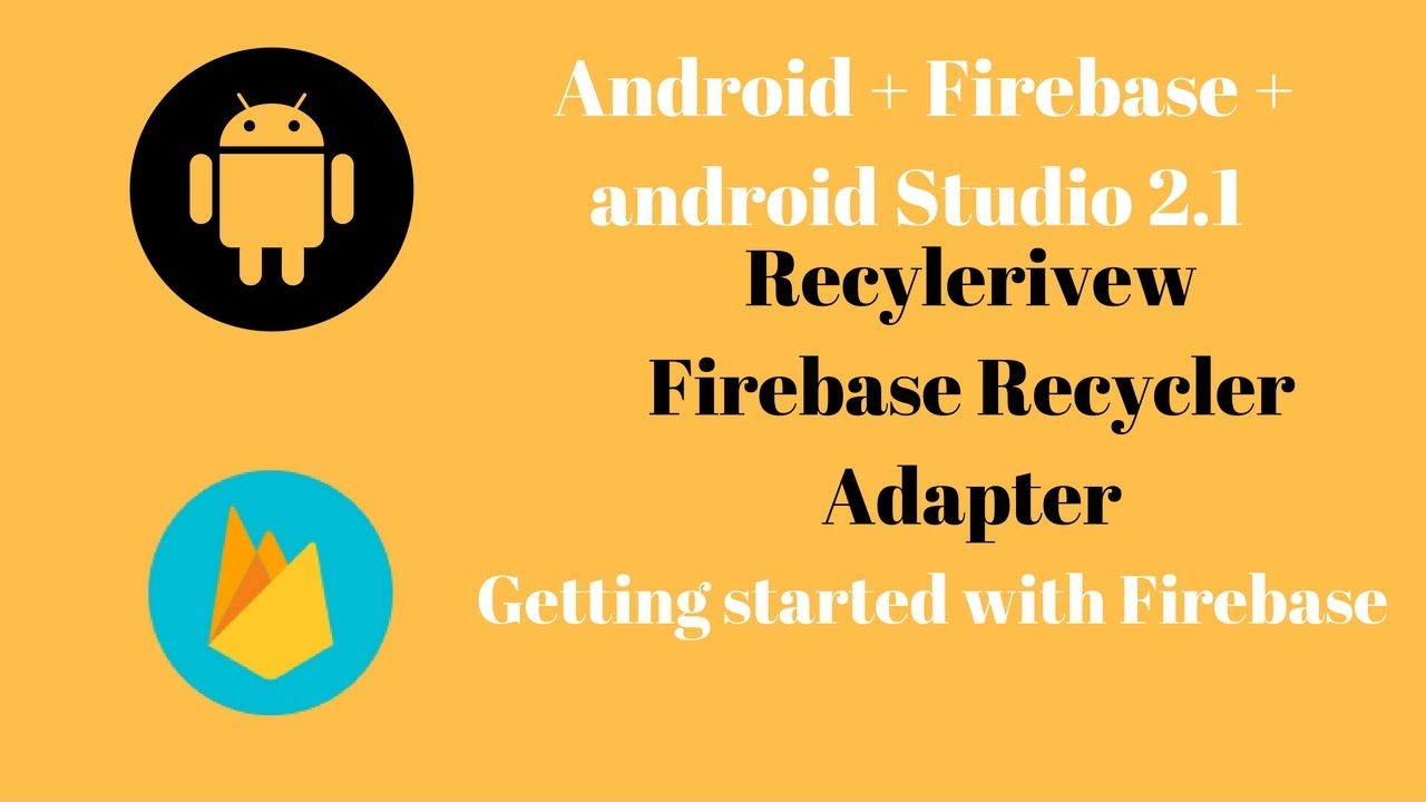 firebase recyclerview adapter example with costume layout