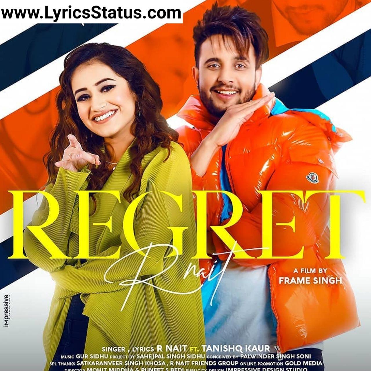 R Nait New Song Regret Tanishq Kaur Lyrics Status Download Di 2020 Lirik Ford