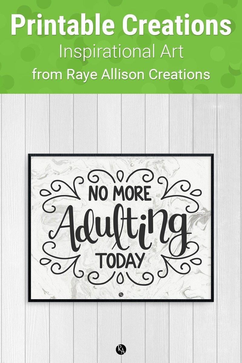No More Adulting Today Quote Printable Printable Quotes Today