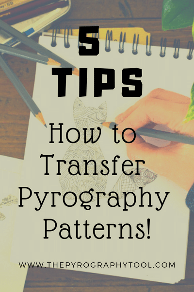 Photo of 5 Tips How To Transfer Pyrography Patterns