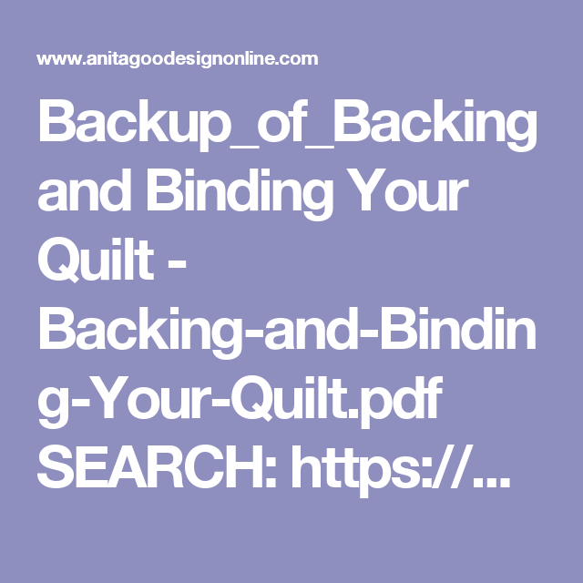 Backup_of_Backing and Binding Your Quilt - Backing-and-Binding-Your-Quilt.pdf SEARCH:  https://www.youtube.com/watch?v=8XgB4qKHdvM