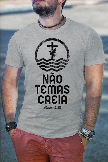 55b7ceee57 Camiseta Não Temas Creia