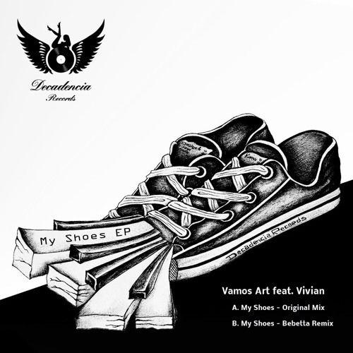Vamos Art feat. Vivian - My Shoes, Bebetta Remix by Bebetta   Anika Bebetta   Free Listening on SoundCloud