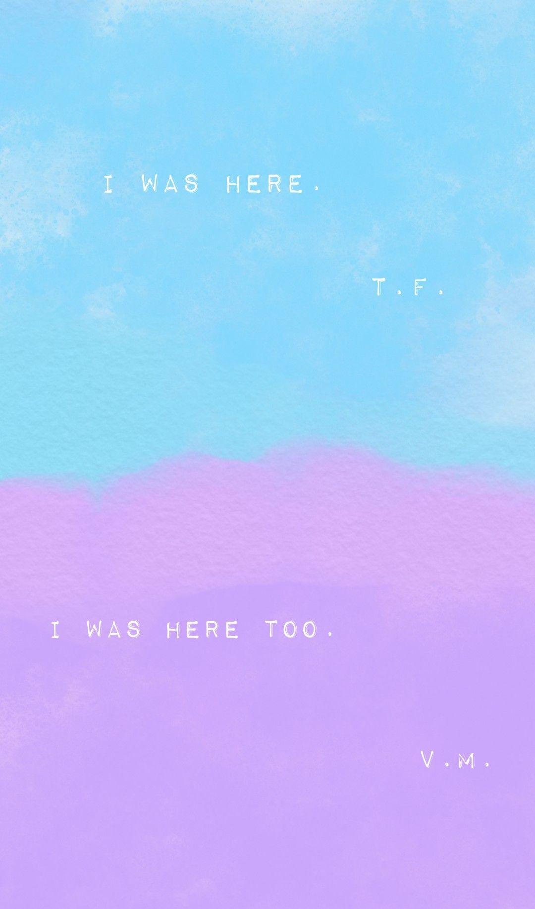 I Was Here T F I Was Here Too V M All The Bright Places Jennifer Niven All The Bright Places Quotes Favorite Book Quotes Book Quotes